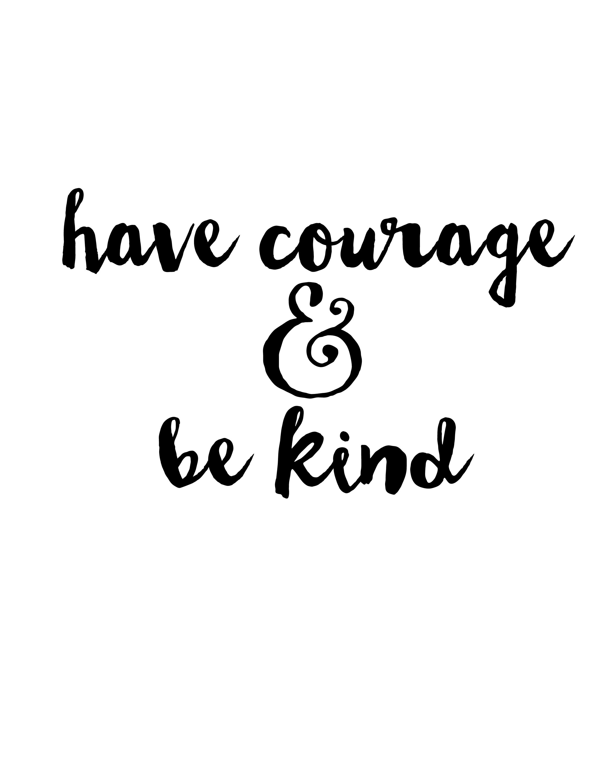 This is a graphic of Have Courage and Be Kind Printable throughout kindness
