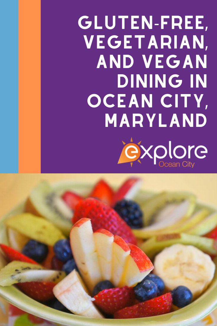 Gluten Free Vegetarian And Vegan Dining In Ocean City Maryland Ocean City Vegetarian Food