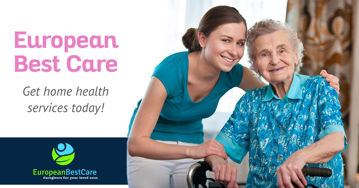 European Best Care Is Dedicated To Providing In Home Senior Care That Raises The Standards Of Care Get Home Heal Home Health Services Home Health Elderly Care