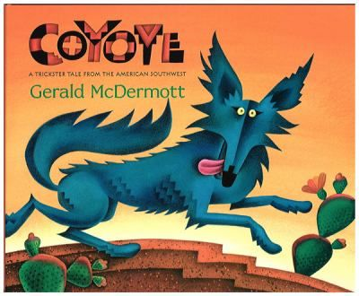 Coyote: A Trickster Tale form the American Southwest by Gerald ...