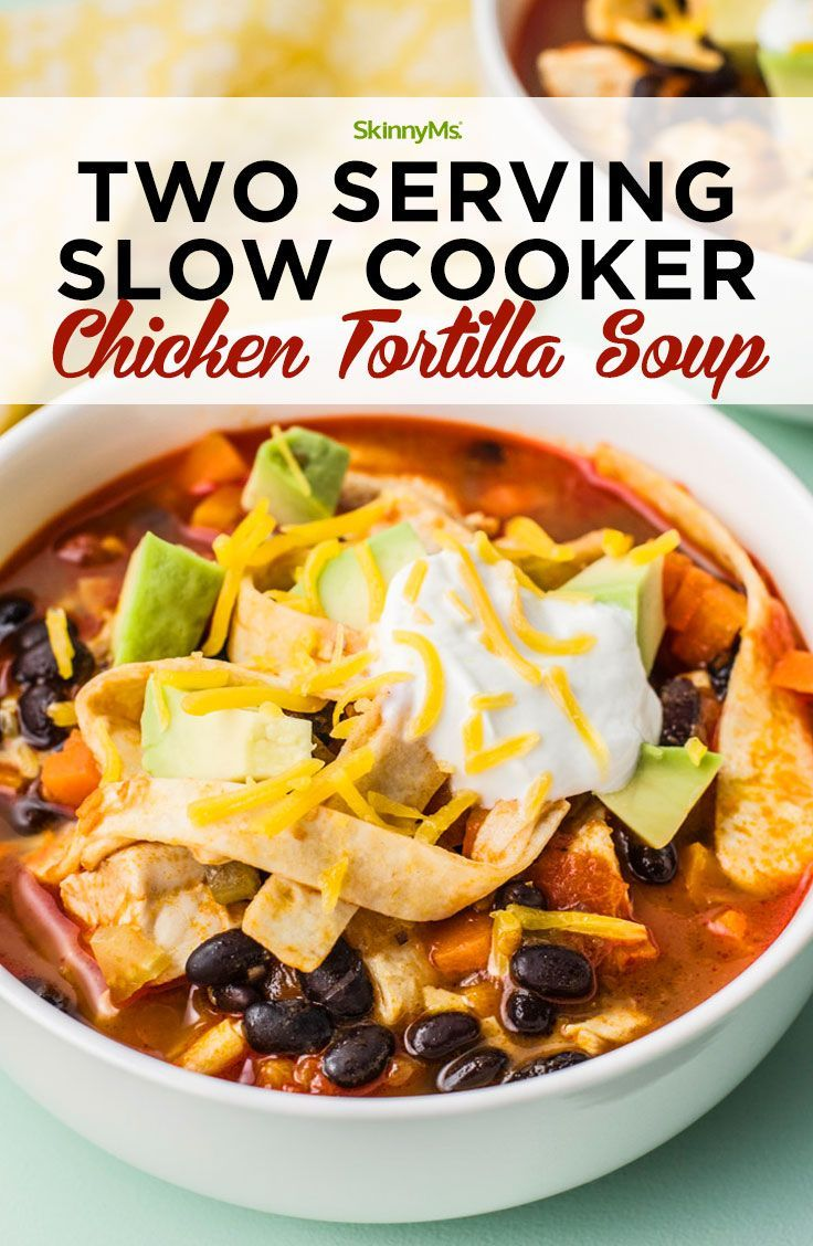 Photo of This Two Serving Slow Cooker Chicken Tortilla Soup recipe makes the perfect amou…