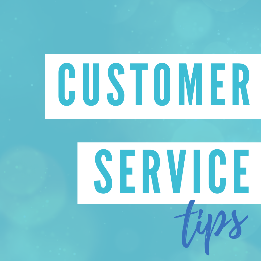 Customer Service Tips ⭐ Treat your customers like gold