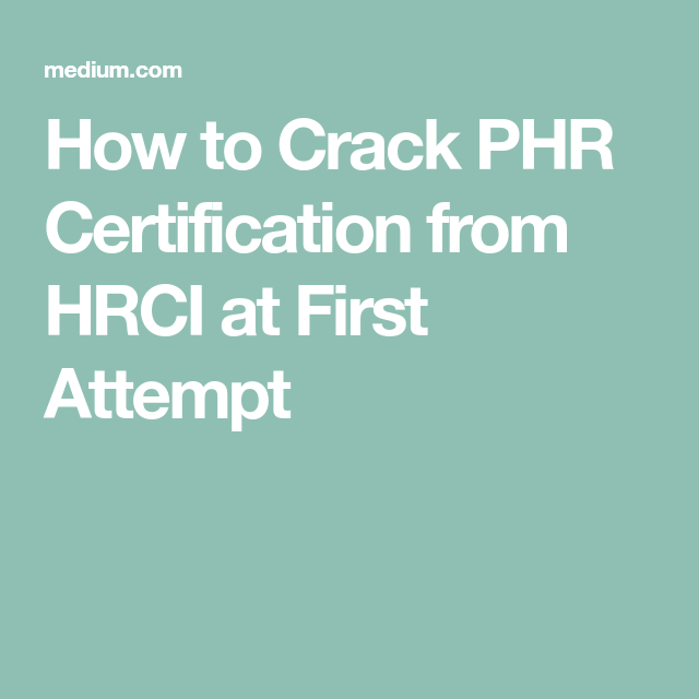 How To Crack Phr Certification From Hrci At First Attempt Pinterest