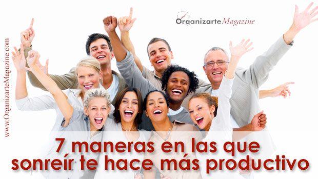7 maneras en las que sonreír te hace más productivohttp://www.organizartemagazine.com/sonreir-mas-productivo/
