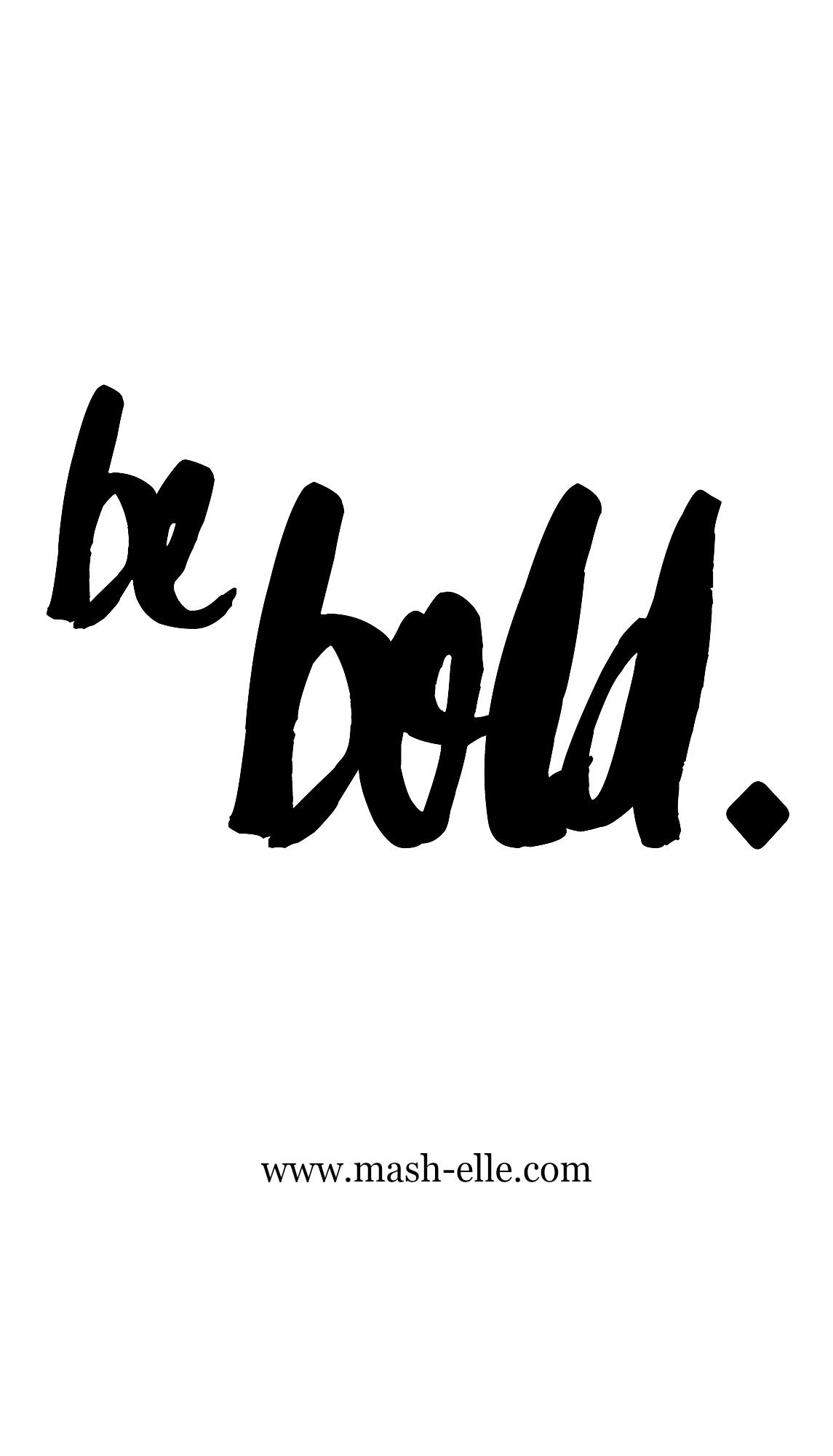 be bold. be you. be fabulous.