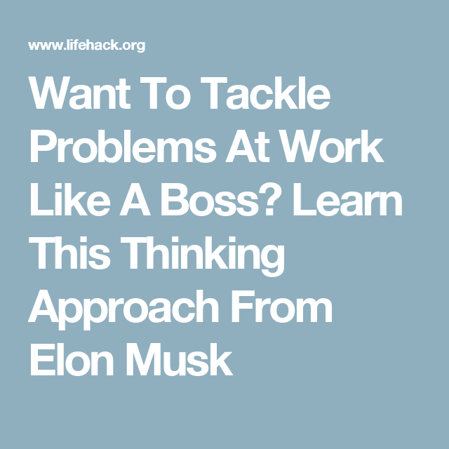 Want To Tackle Problems At Work Like A Boss? Learn This Thinking ...