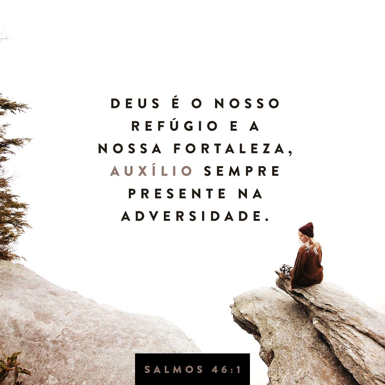Salmos 46 1 Deus E O Nosso Refugio E A Nossa Forca Socorro Que