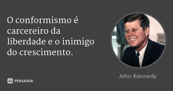 John Kennedy Frases Citações E Pensamentos E Pensamento