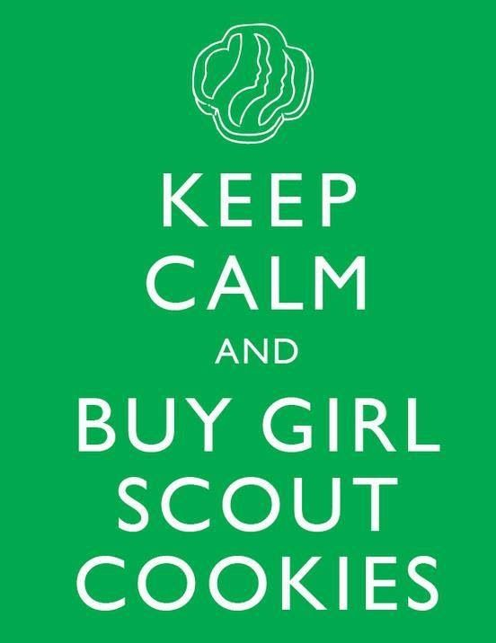 Keep Calm And Buy Girl Scout Cookies Keep Calm And Pinterest