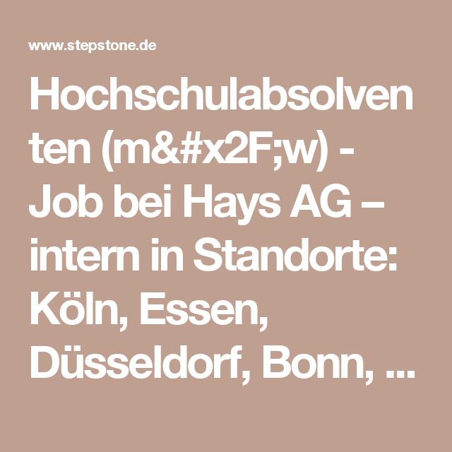Hochschulabsolventen (m/w) - Job bei Hays AG – intern in Standorte: Köln, Essen, Düsseldorf, Bonn, Dortmund