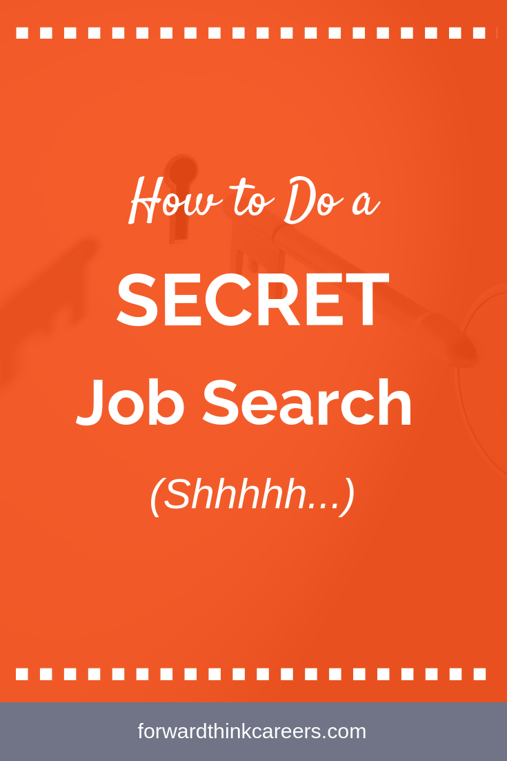 How To Do An Incognito Job Search Forwardthink Careers Job Search Motivation Job Search Job Search Tips