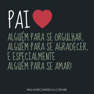 Pai Alguém Pra Se Amar Frases Pinterest Frases Pai Y Amor