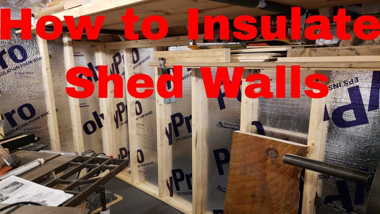 How to Insulate Shed Walls Insulating a shed, Insulation
