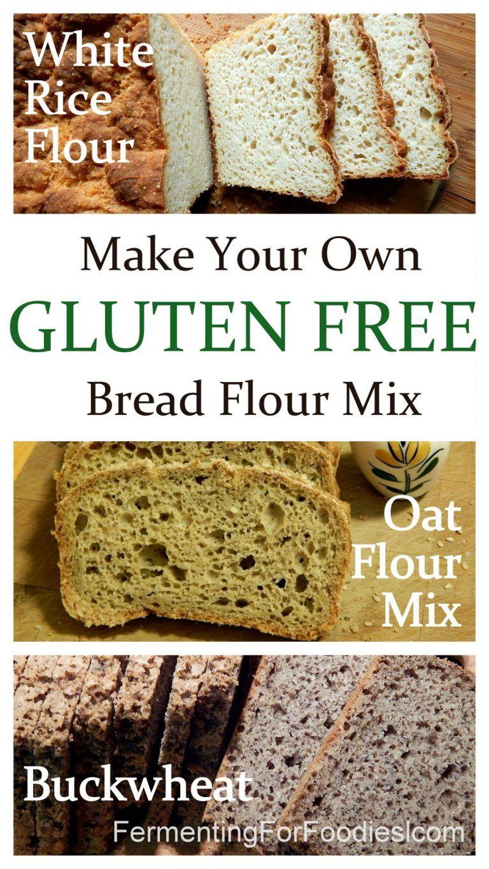 Gluten Free Bread Flour Mix Recipe Gluten Free Bread Flour Gluten Free Flour Blend Gluten Free Recipes Baking