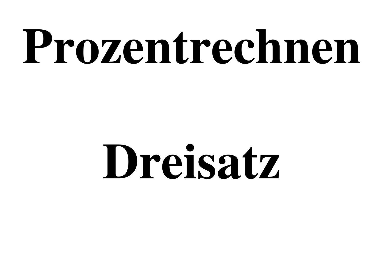 Formel Prozentrechnen Dreisatz Unterrichtsmaterial Im Fach Mathematik Dreisatz Rechnen Einfache Satze