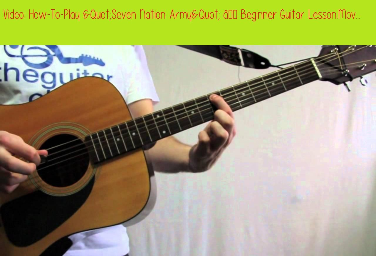 How To Play Quot Seven Nation Army Quot Beginner Guitar Lesson Movtext Version 7h Tsunami Let 039 S Take It Seven Nation Army Guitar For Beginners Guitar