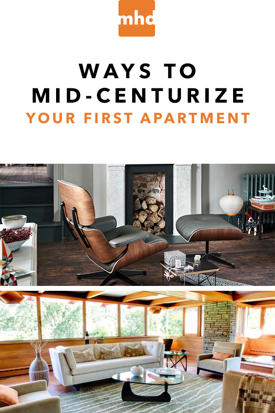 Ways To Mid Centurize Your First Apartment First Apartment Mid Century Furniture Furniture