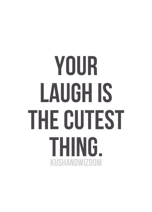 Your Laugh Is The Cutest Thing Love Quotes Wallpaper Quotes