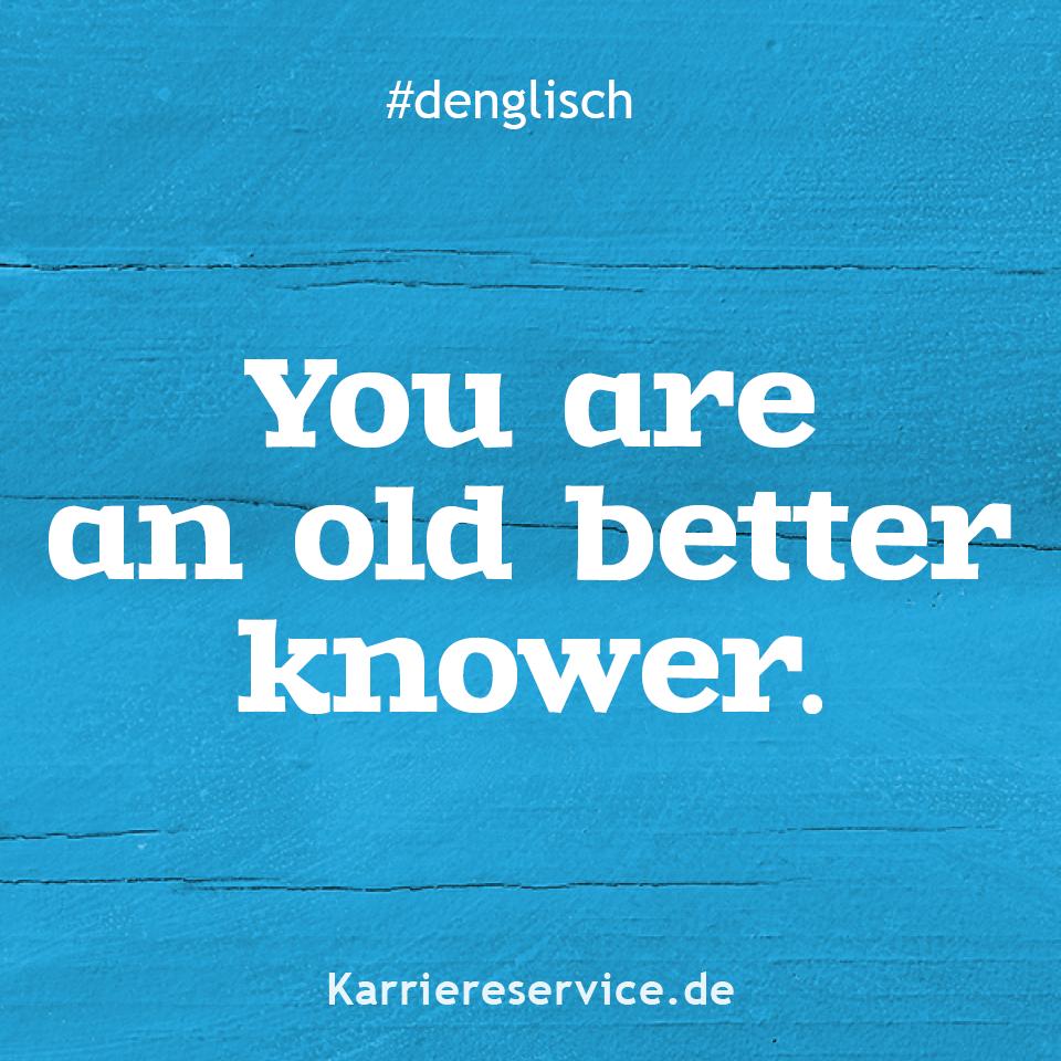 Redewendung Du bist ein alter Besserwisser
