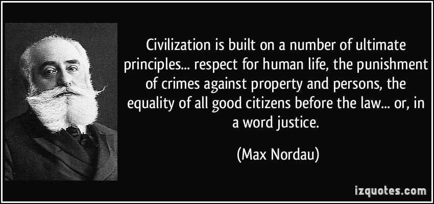 """Civilization is built on a number of ultimate principles"