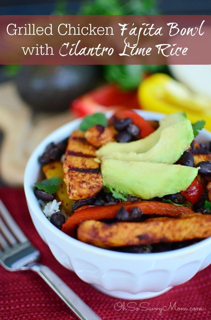 Grilled Chicken Fajita Bowls With Cilantro Lime Rice Recipe Gluten Free Clean Eating And 30