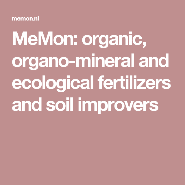 MeMon: organic, organo-mineral and ecological fertilizers and soil improvers