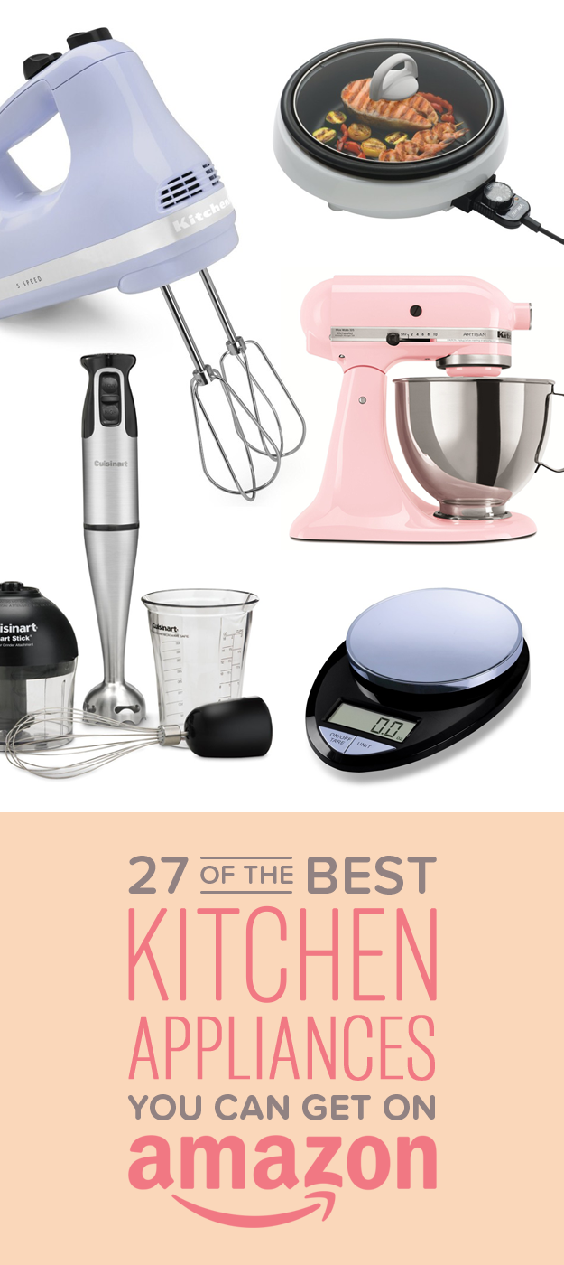 27 Of The Best Kitchen Appliances You Can Get On Amazon Kitchen