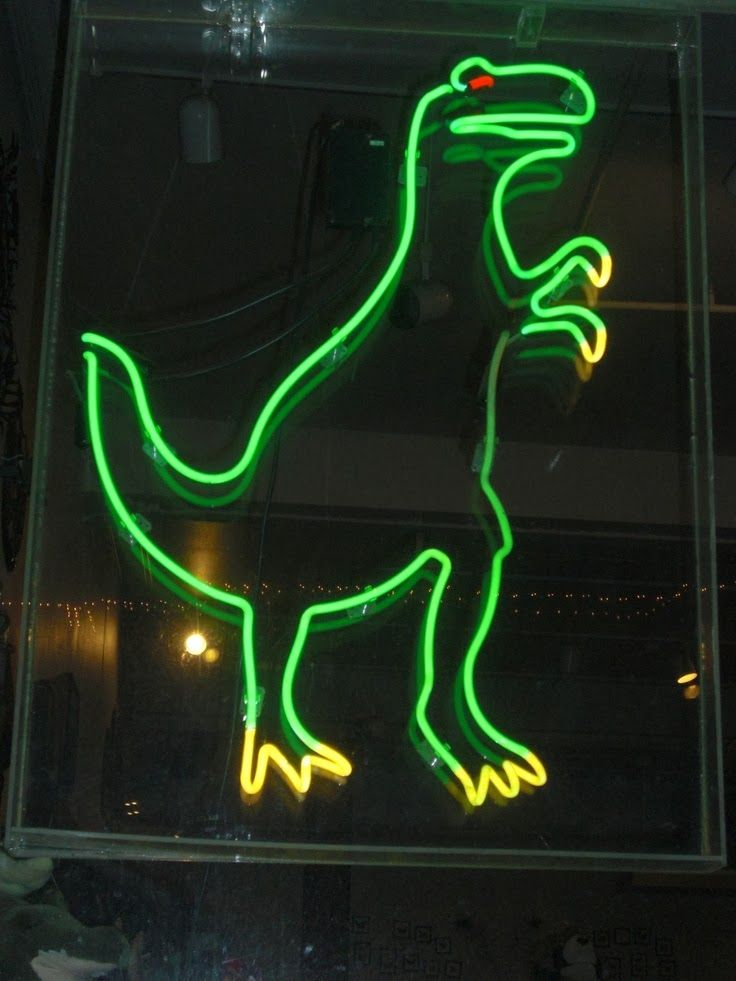 your honor, i just painted a dinosaur. Neon signs, Neon