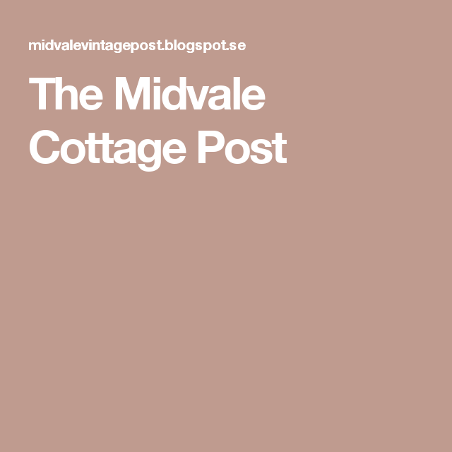 The Midvale Cottage Post