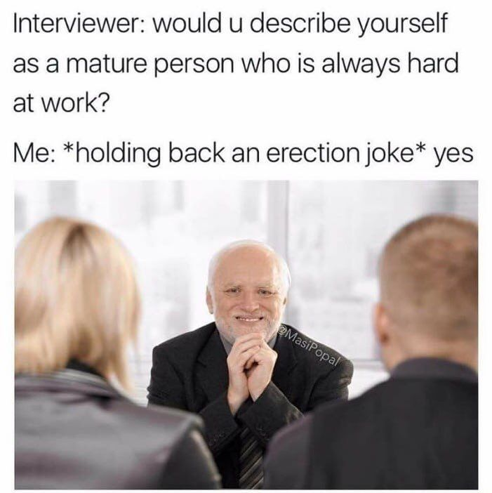 20 Funniest Job Interview Memes Of All Time Sayingimages Com Funny Relatable Quotes Funny Jobs Job Interview Meme
