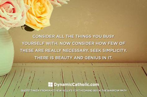 Seek simplicity - Dynamic Catholic