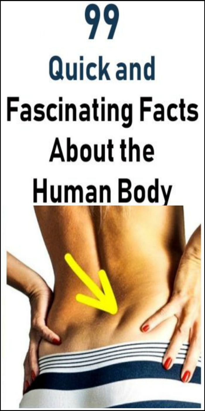 99Quick and Fascinating Facts About the Human Body