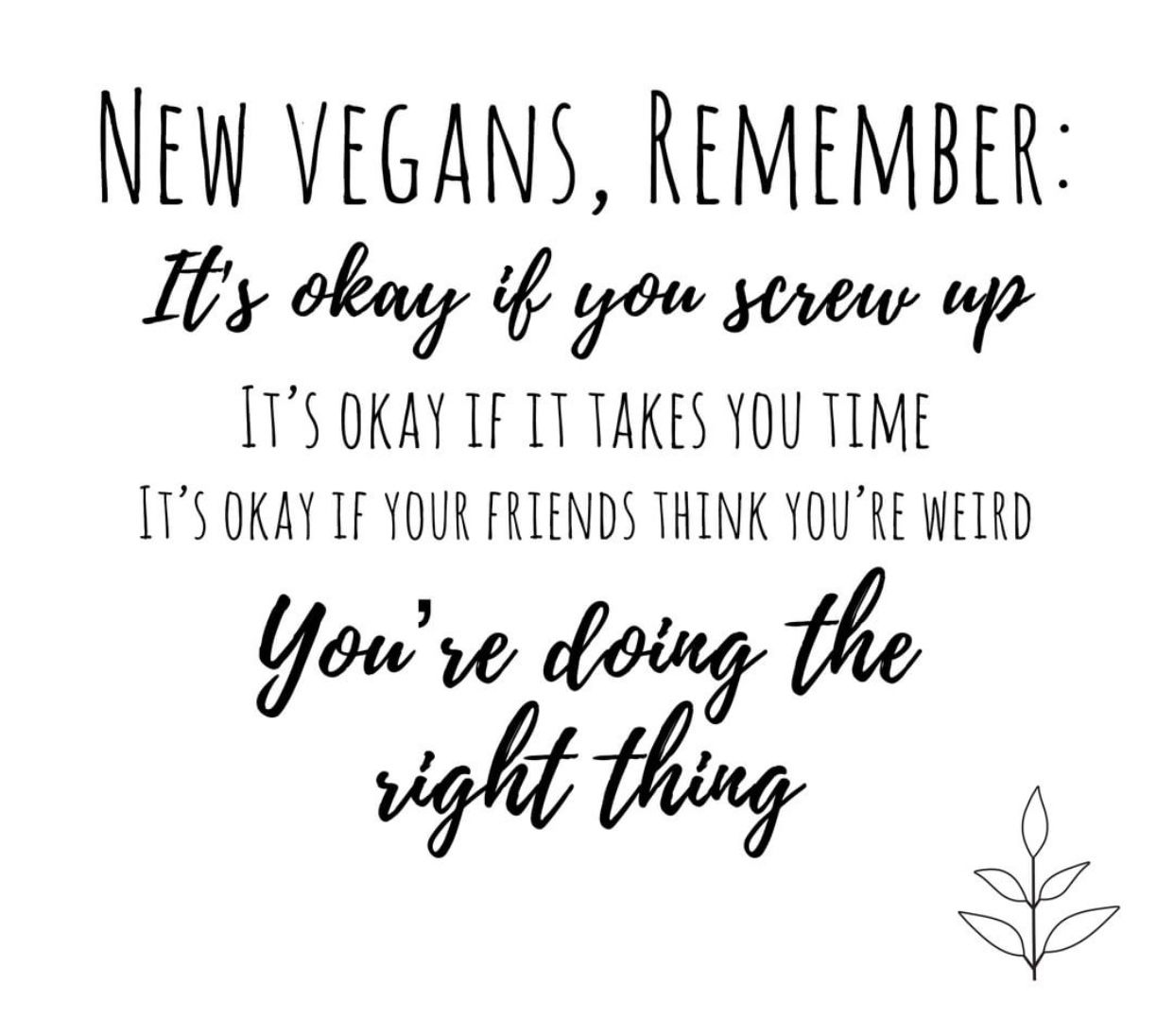 Don't give up! Living vegan feels so RIGHT!! #vegetarianquotes
