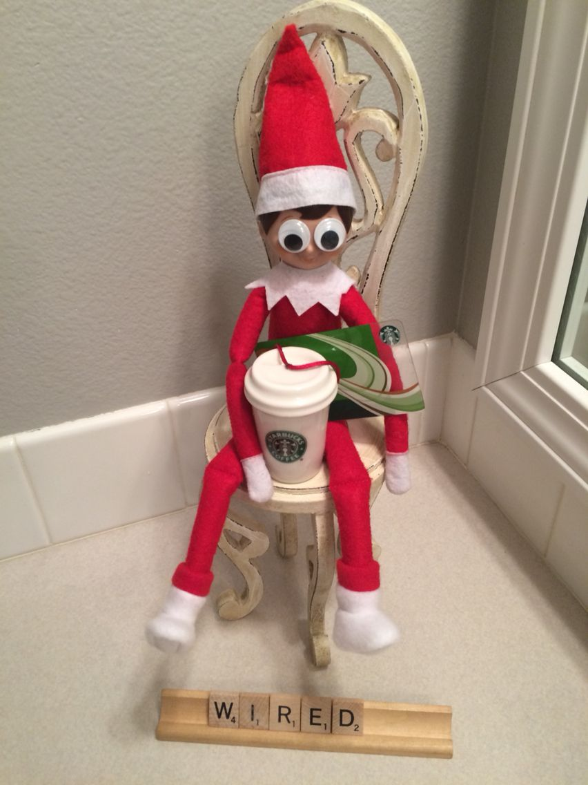 Elf on the shelf- WIRED, Starbucks, coffee addict... | Elf on the ...