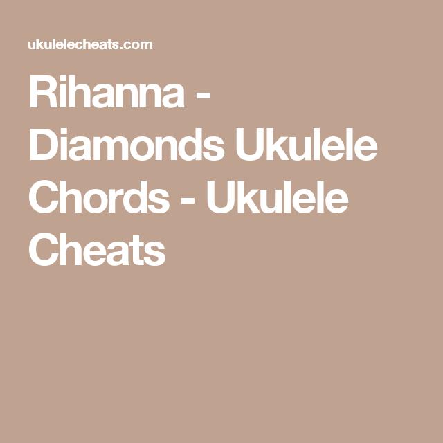 Rihanna Diamonds Ukulele Chords Ukulele Cheats Uke Stuff