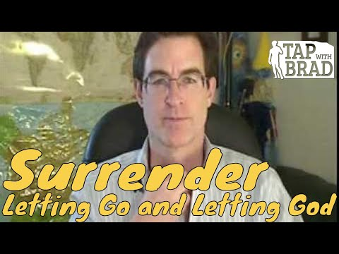 Surrender - Letting Go and Letting God - Tapping with Brad ...