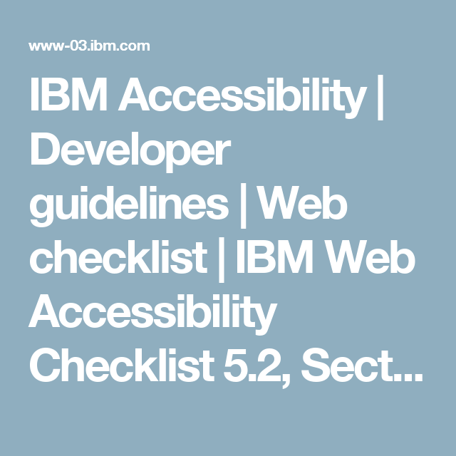 Developer Guidelines Web Checklist Ibm Web Accessibility Checklist 5 2 Section 508 Standards And Wcag Web Accessibility Technology And Society Guidelines