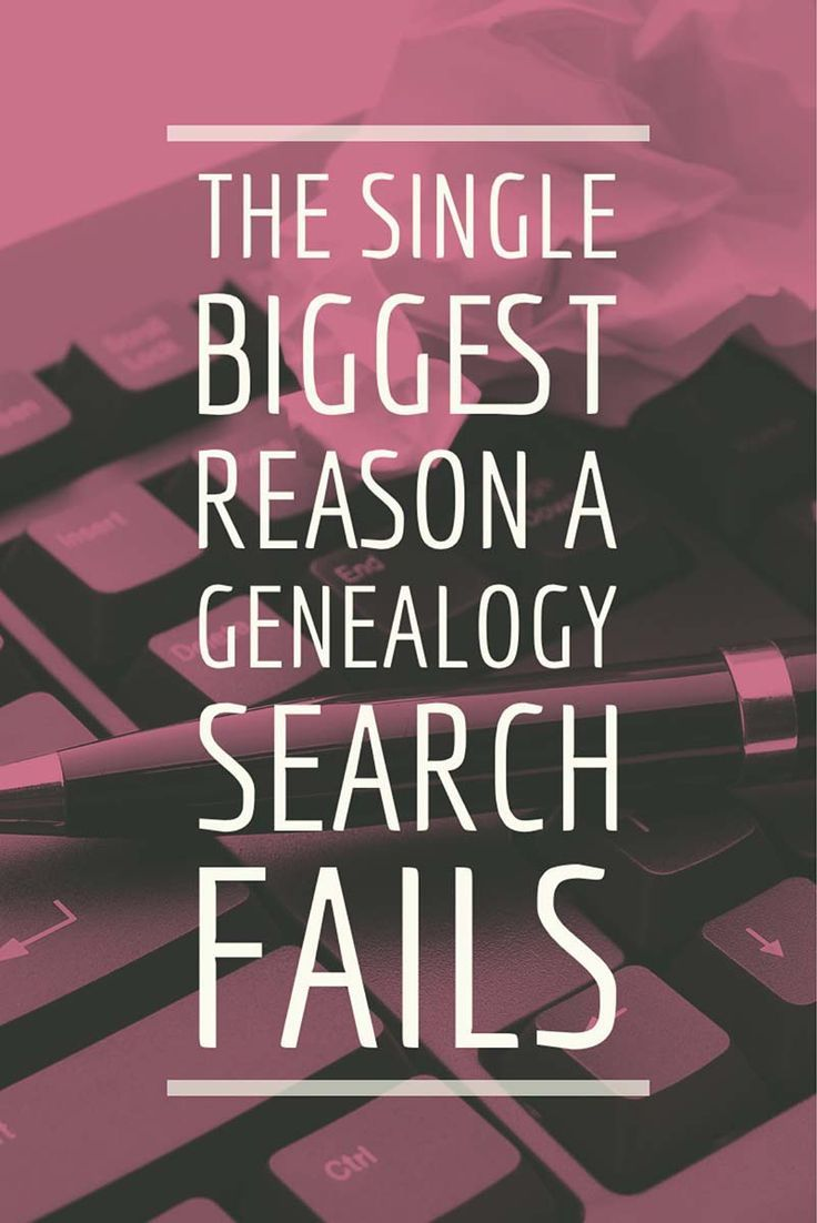 The Single Biggest Reason a Genealogy Search Fails