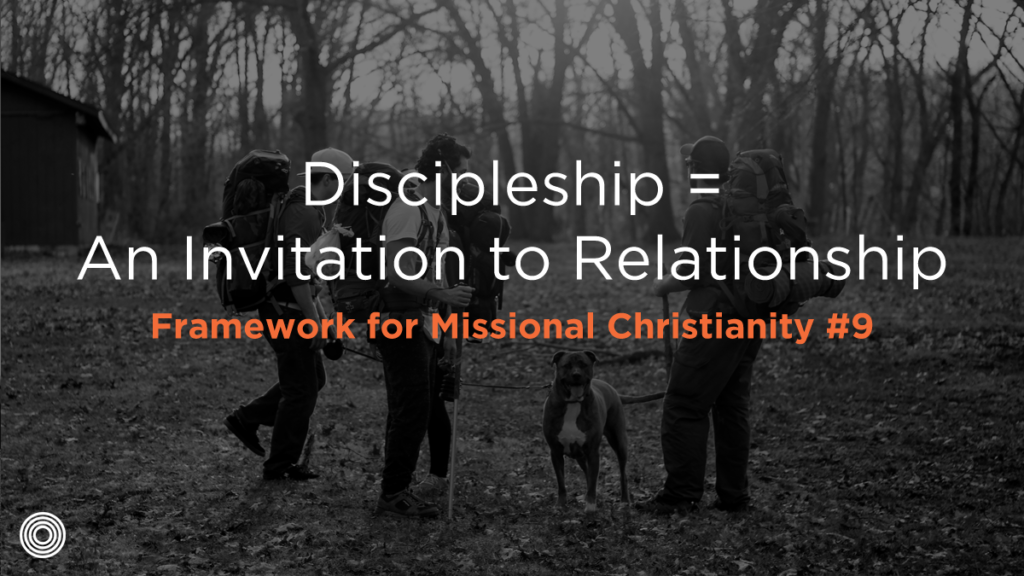 Discipleship = An Invitation to Relationship