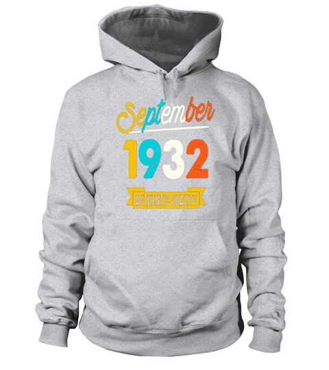 """# September 1932 Shirt 85 yrs old Bday 85th Birthday Gift .  Special Offer, not available in shops      Comes in a variety of styles and colours      Buy yours now before it is too late!      Secured payment via Visa / Mastercard / Amex / PayPal      How to place an order            Choose the model from the drop-down menu      Click on """"Buy it now""""      Choose the size and the quantity      Add your delivery address and bank details      And that's it!      Tags: Vintage September Est 1932…"""