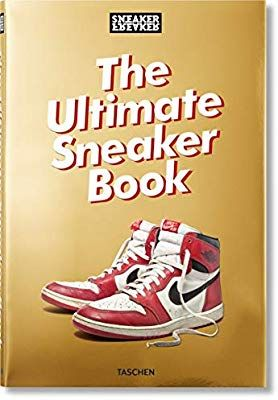 a3bd6ace30ddc Sneaker Freaker: The Ultimate Sneaker Book!: Martin Holz ...