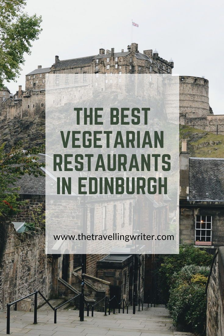 The Best Vegetarian Restaurants In Edinburgh Vegetarian Restaurant Best Vegetarian Restaurants Edinburgh Restaurants