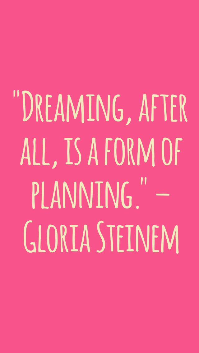 Gloria Steinem Quote Dreaming Wall Stickers after all is a form of planning