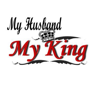 My Husband My King Te Amo Daddy I Love My Big Daddy