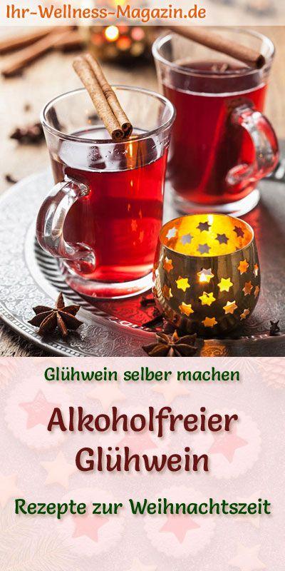 Alkoholfreien Glühwein selber machen - Rezept für ein heißes Winter-Getränk #nonalcoholic