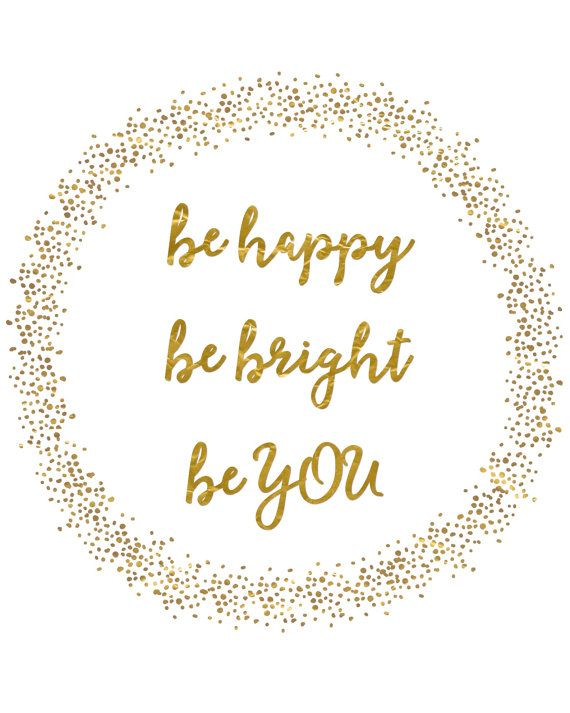 BE HAPPY BE BRIGHT BE YOU PRINTABLE QUOTE This Listing Is For An Instant  Download.