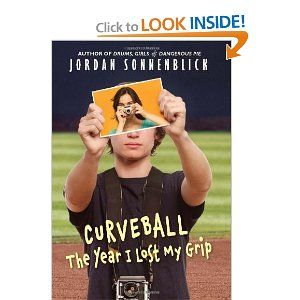 Curveball The Year I Lost My Grip by Jordan Sonnenblick  Meet Peter Friedman, high school freshman, talented photographer, former baseball star. When a freakish injury ends his pitching career, Peter has some major things to figure out. Is there life after sports? Why has his grandfather suddenly given him thousands of dollars worth of camera equipment?