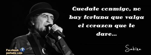 Quédate Conmigo No Jay Fortuna Que Valga El Corazón Que Te Daré Todasfrases Com Frases De Sabina Frases Joaquin Sabina Joaquín Sabina