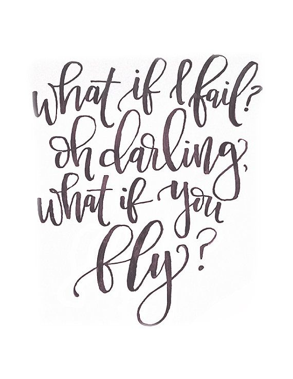 What If I Fail Oh Darling What If You Fly Quote Printable By