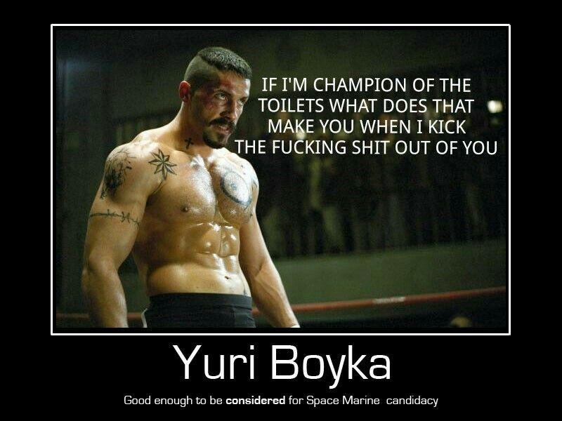 Yuri Boyka Quote Undisputed 3 Scott Adkins Space Marine Yuri